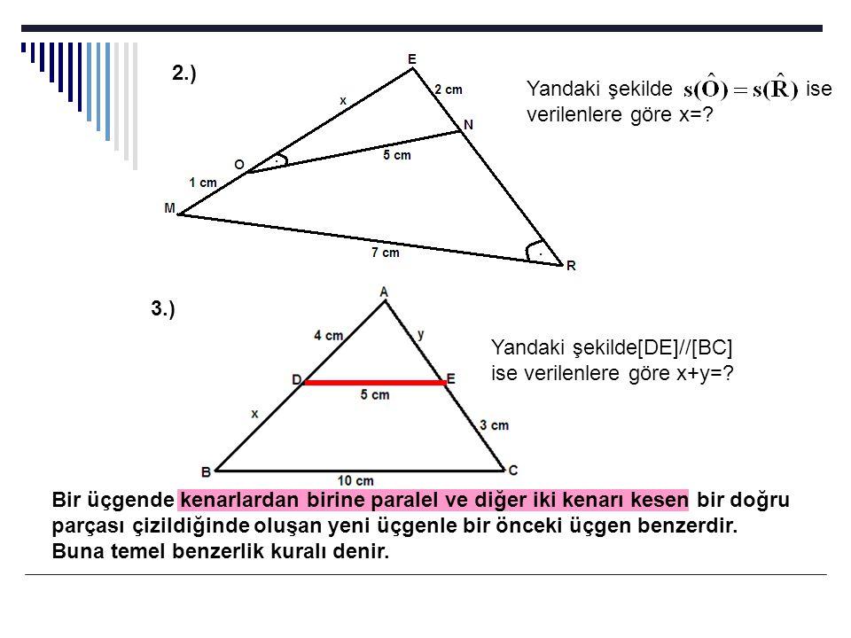 2.) Yandaki şekilde ise verilenlere göre x= 3.) Yandaki şekilde[DE]//[BC] ise verilenlere göre x+y=